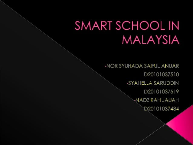    Smart School is a Malaysian education system    which learning institution that reconstruct    systematically teaching...