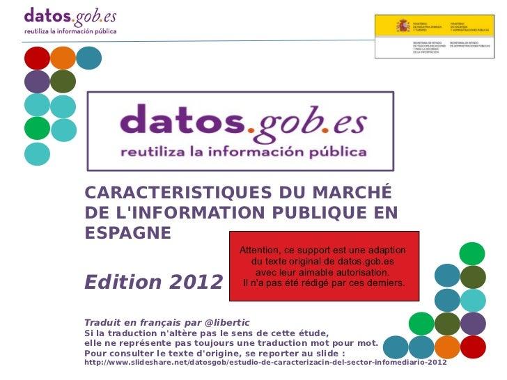 CARACTERISTIQUES DU MARCHÉDE LINFORMATION PUBLIQUE ENESPAGNE                                      Attention, ce support es...