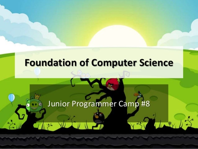 Foundation of Computer Science  Junior Programmer Camp #8