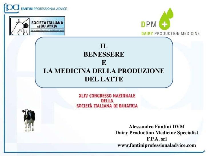 IL          BENESSERE               ELA MEDICINA DELLA PRODUZIONE          DEL LATTE                      Alessandro Fanti...