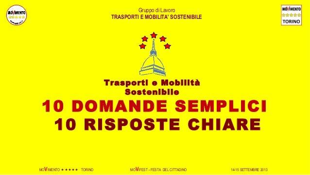MOVIMENTO  TORINO MOVIFEST - FESTA DEL CITTADINO 14-15 SETTEMBRE 2013 Gruppo di Lavoro TRASPORTI E MOBILITA' SOSTENIB...