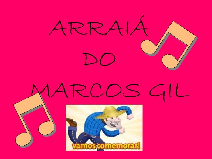 ARRAIÁ  DO  MARCOS GIL