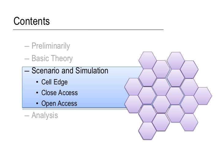 Contents  – Preliminarily  – Basic Theory  – Scenario and Simulation     • Cell Edge     • Close Access     • Open Access ...