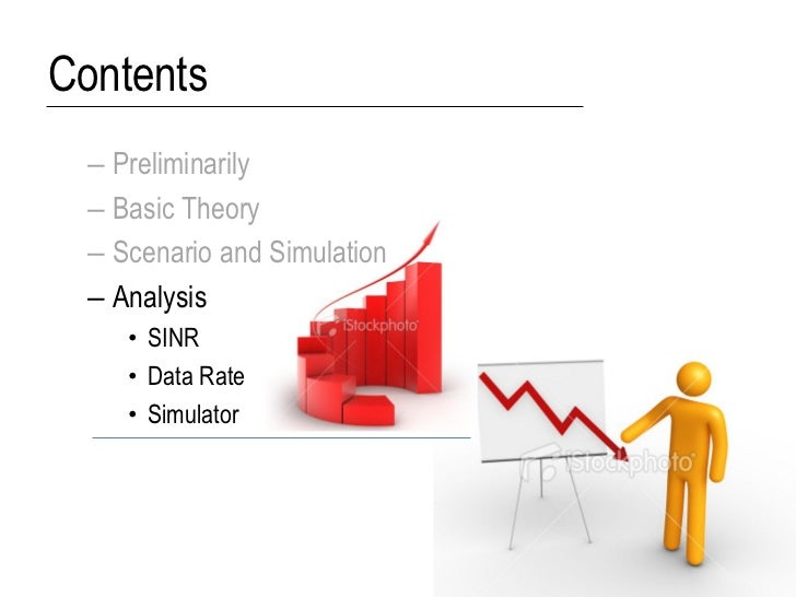 Contents – Preliminarily – Basic Theory – Scenario and Simulation – Analysis    • SINR    • Data Rate    • Simulator