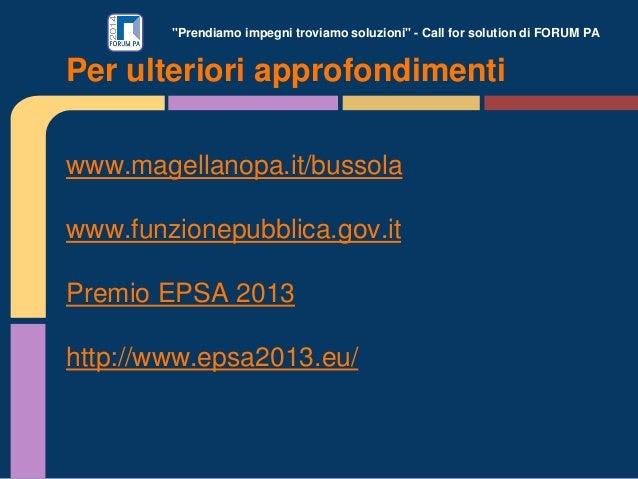 """""""Prendiamo impegni troviamo soluzioni"""" - Call for solution di FORUM PA www.magellanopa.it/bussola www.funzionepubblica.gov..."""