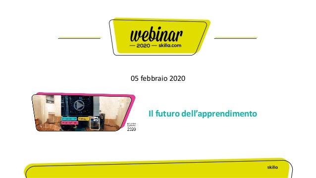 05 febbraio 2020 Il futuro dell'apprendimento