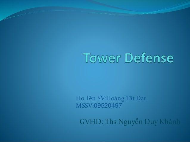 Họ Tên SV:Hoàng Tất Đạt  MSSV:09520497  GVHD: Ths Nguyễn Duy Khánh