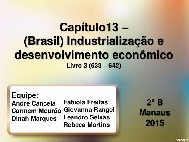 Equipe: André Cancela Carmem Mourão Dinah Marques Fabíola Freitas Giovanna Rangel Leandro Seixas Rebeca Martins Capítulo13...