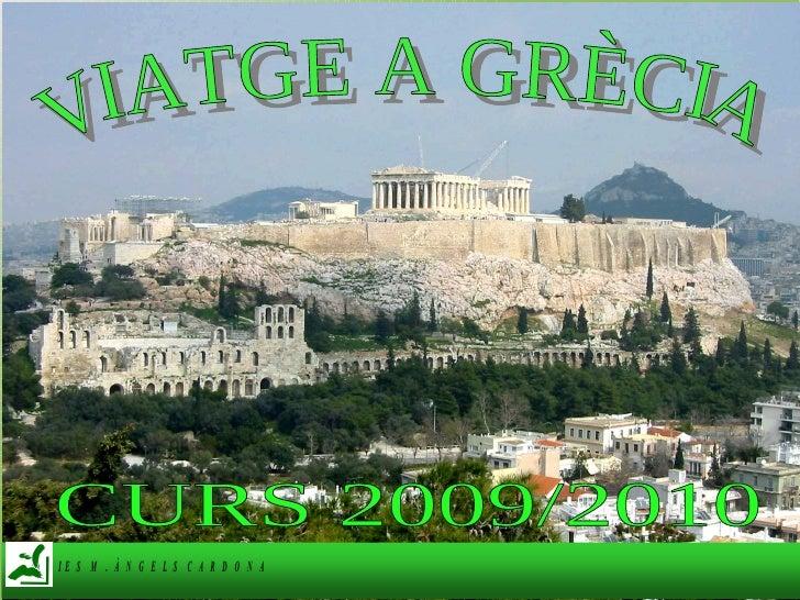 VIATGE A GRÈCIA  CURS  2009/2010