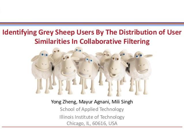 Yong Zheng, Mayur Agnani, Mili Singh School of Applied Technology Illinois Institute of Technology Chicago, IL, 60616, USA...