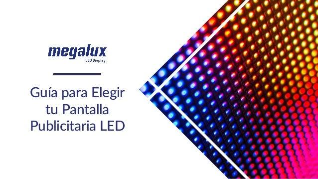 Gu�a para Elegir tu Pantalla Publicitaria LED