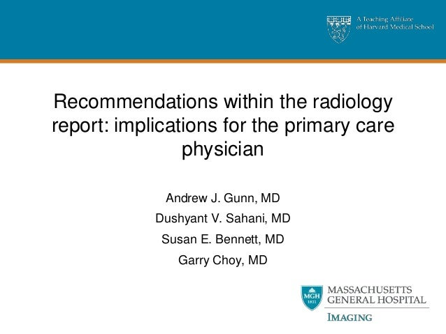 Recommendations within the radiologyreport: implications for the primary care                physician             Andrew ...