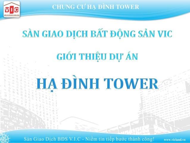 """ Tên d án:ự """"H Đình Tower""""ạ  V trí:ị S 143, ngõ 85 H Đình, Thanh Xuân Trung, Hàố ạ N iộ Đ n v phân ph i ti p th s n ph ..."""