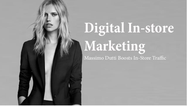 Digital In-store Marketing Massimo Dutti Boosts In-Store Traffic