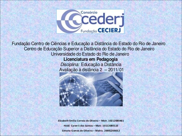 Elizabeth Emilia Correia de Oliveira -  matr. 10212080461<br />Elizabeth Emilia Correia de Oliveira – Matr. 10212080461<br...
