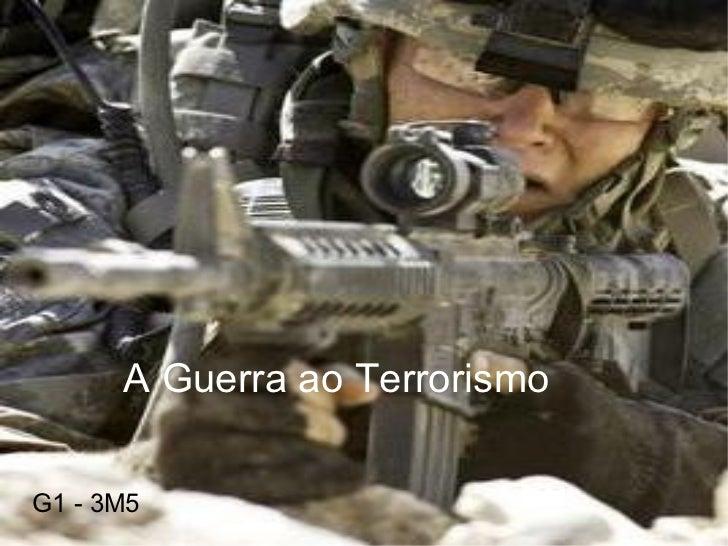 A Guerra ao Terrorismo G1 - 3M5
