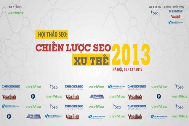 HỘI THẢO SEO Lê Nam - CEO VietMoz Email: namle@vietmoz.com Facebook: www.facebook.com/imthankyou Company: www.vietmoz.com ...