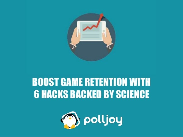 BOOST GAME RETENTION WITH 6 HACKS BACKED BY SCIENCE