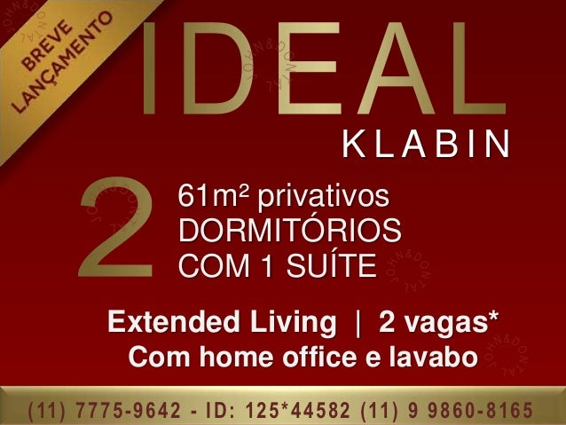 KLABIN                      61m² privativos                      DORMITÓRIOS                      COM 1 SUÍTE            E...