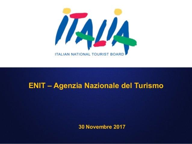 ENIT – Agenzia Nazionale del Turismo 30 Novembre 2017
