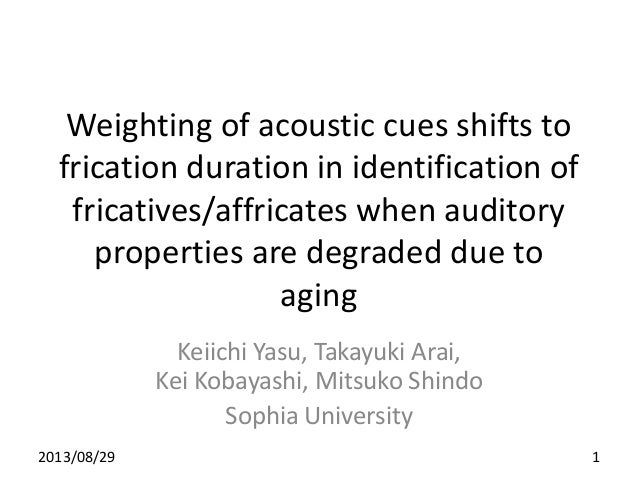 Weighting of acoustic cues shifts to frication duration in identification of fricatives/affricates when auditory propertie...