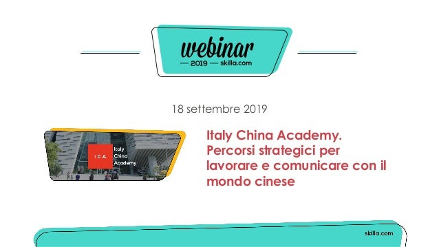 18 settembre 2019 Italy China Academy. Percorsi strategici per lavorare e comunicare con il mondo cinese