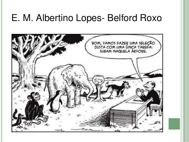E. M. Albertino Lopes- Belford Roxo