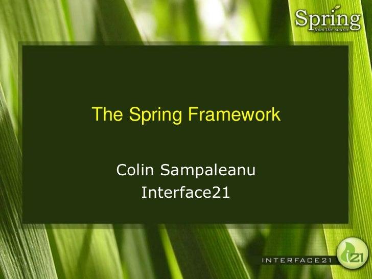The Spring Framework  Colin Sampaleanu     Interface21