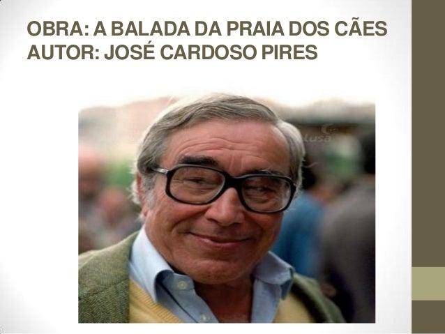 OBRA: A BALADA DA PRAIA DOS CÃES AUTOR: JOSÉ CARDOSO PIRES