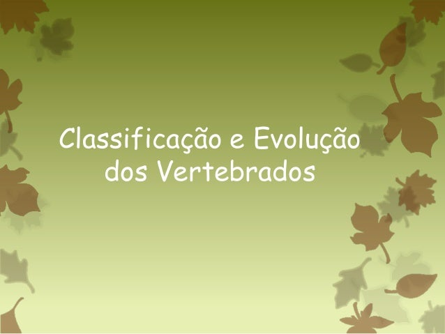 Classificação e Evoluçãodos Vertebrados