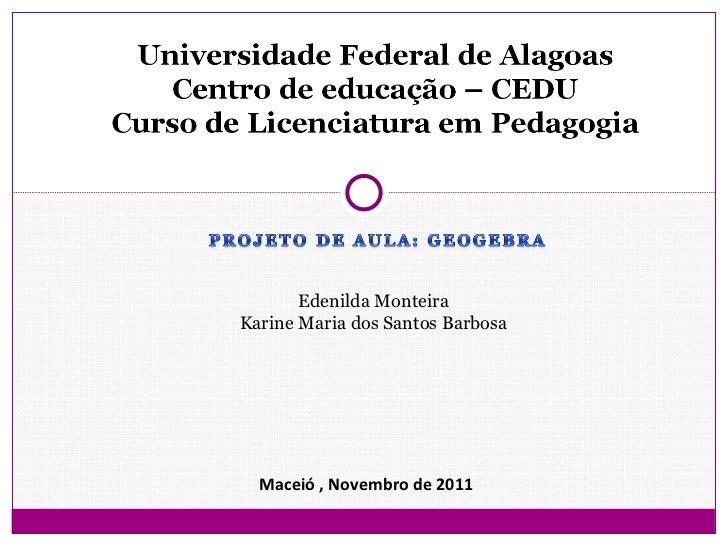 Edenilda Monteira Karine Maria dos Santos Barbosa Maceió , Novembro de 2011