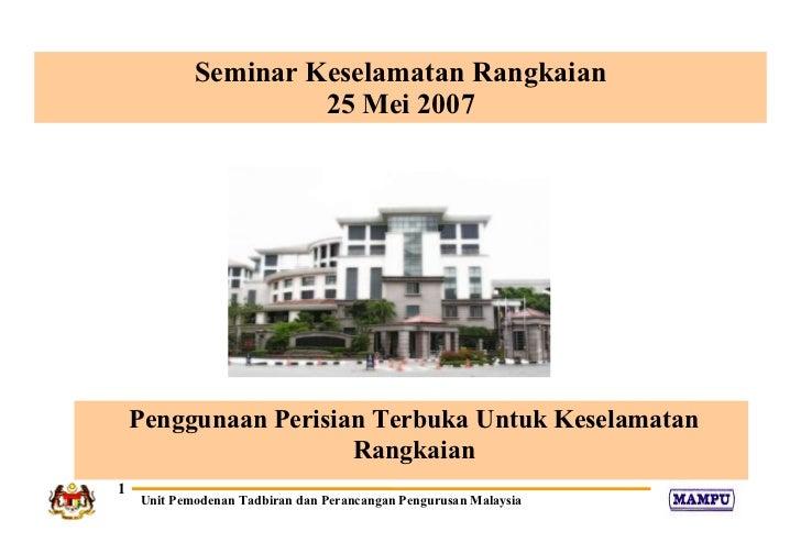 Penggunaan Perisian Terbuka Untuk Keselamatan Rangkaian Seminar Keselamatan Rangkaian 25 Mei 2007
