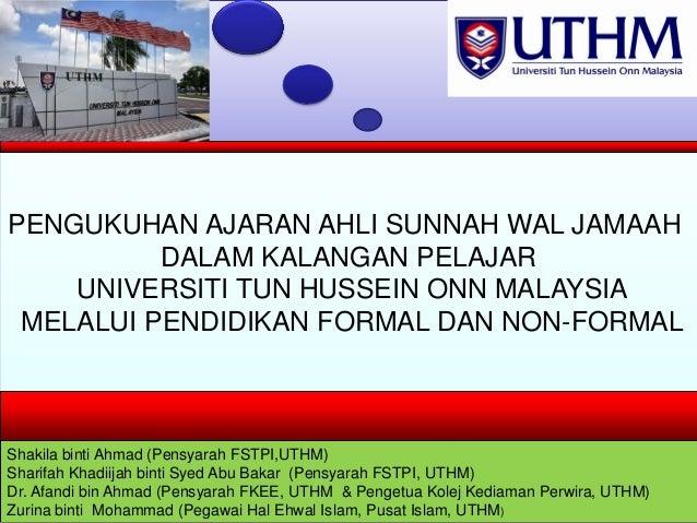 PENGUKUHAN AJARAN AHLI SUNNAH WAL JAMAAH DALAM KALANGAN PELAJAR UNIVERSITI TUN HUSSEIN ONN MALAYSIA MELALUI PENDIDIKAN FOR...