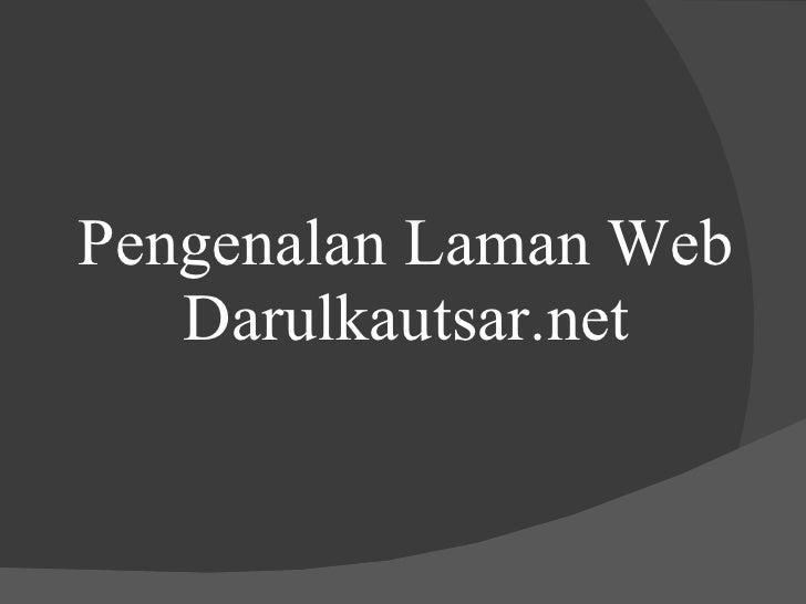 Pengenalan Laman Web Darulkautsar.net