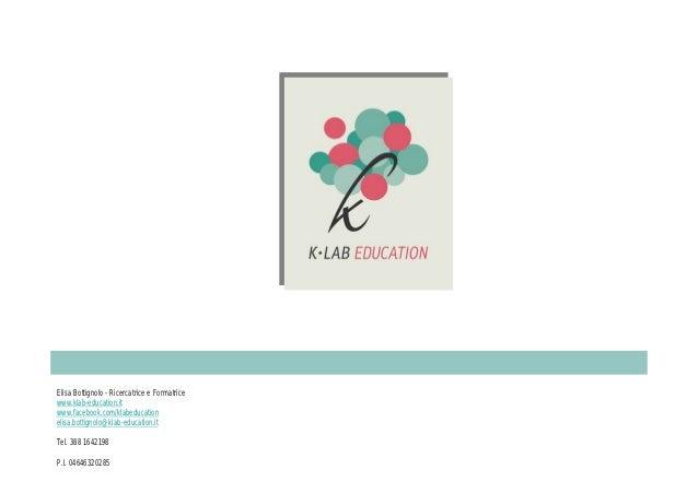 Elisa Bottignolo - Ricercatrice e Formatricewww.klab-education.itwww.facebook.com/klabeducationelisa.bottignolo@klab-educa...