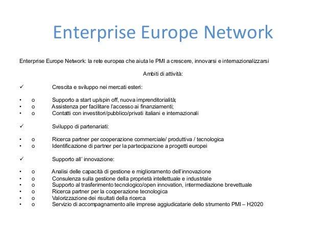 EnterpriseEuropeNetwork Enterprise Europe Network: la rete europea che aiuta le PMI a crescere, innovarsi e internazio...