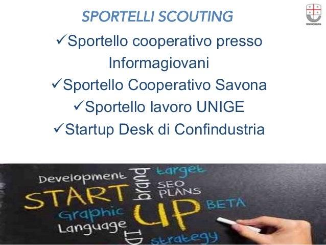 SPORTELLI SCOUTING  üSportello cooperativo presso Informagiovani üSportello Cooperativo Savona üSportello lavoro UNIGE ...