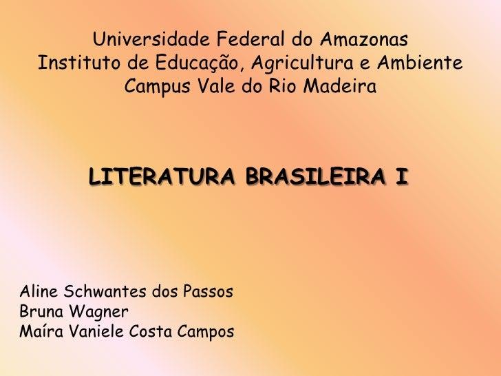 Universidade Federal do Amazonas  Instituto de Educação, Agricultura e Ambiente            Campus Vale do Rio Madeira     ...