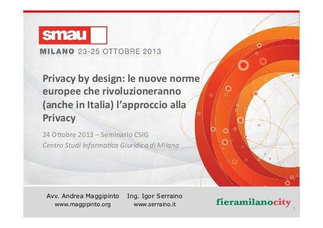 Privacy  by  design:  le  nuove  norme   europee  che  rivoluzioneranno   (anche  in  Italia)  l'a...