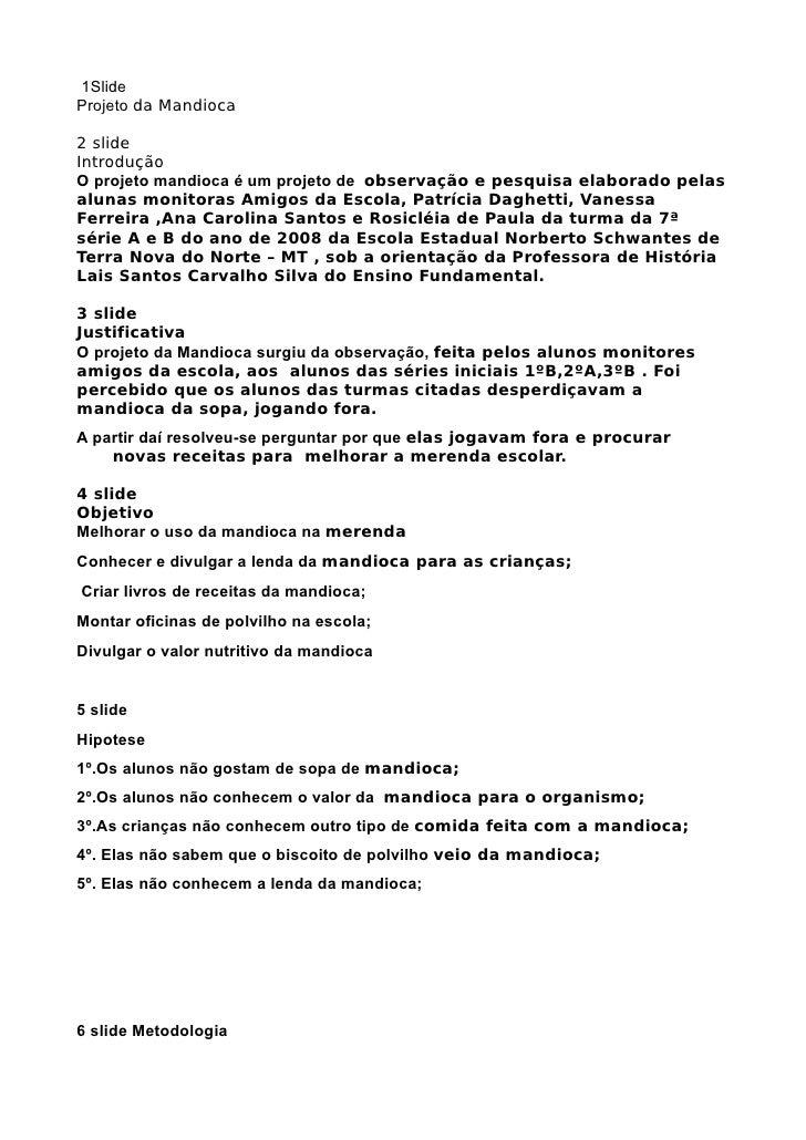 1Slide Projeto da Mandioca  2 slide Introdução O projeto mandioca é um projeto de observação e pesquisa elaborado pelas al...