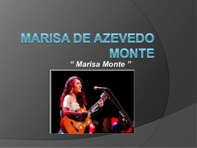 """"""" Marisa Monte ''"""