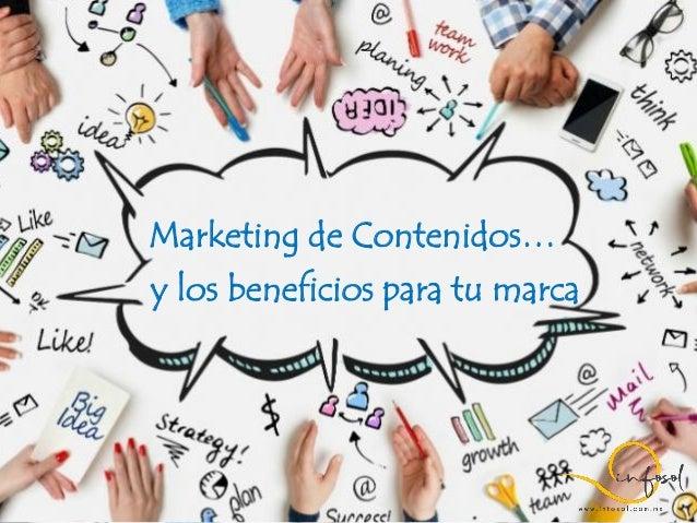 Marketing de Contenidos… y los beneficios para tu marca