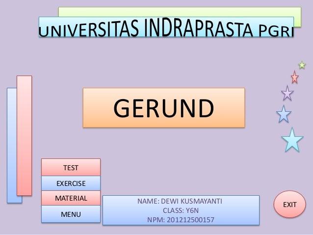 NAME: DEWI KUSMAYANTI CLASS: Y6N NPM: 201212500157 EXIT GERUND TEST EXERCISE MATERIAL MENU