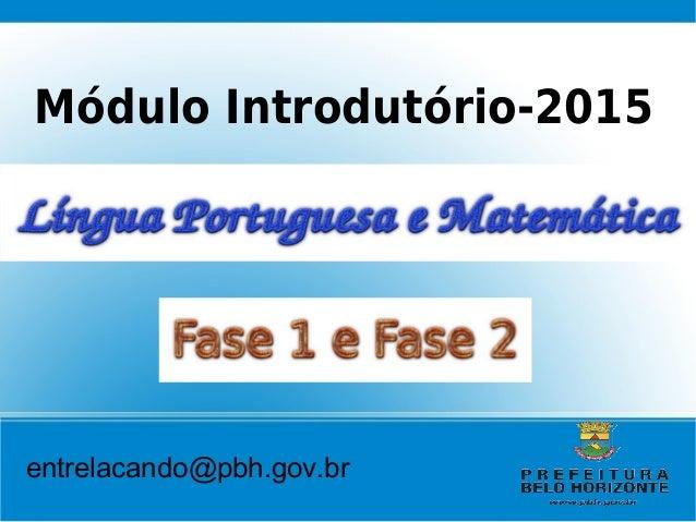 entrelacando@pbh.gov.br Módulo Introdutório-2015
