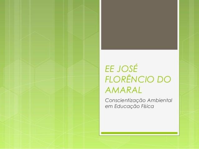 EE JOSÉ FLORÊNCIO DO AMARAL Conscientização Ambiental em Educação Física
