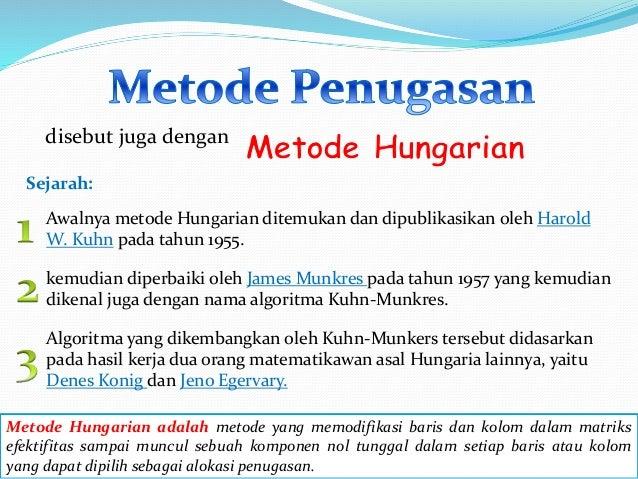 Penyelesaian Masalah Penugasan Dengan Metode Hungarian