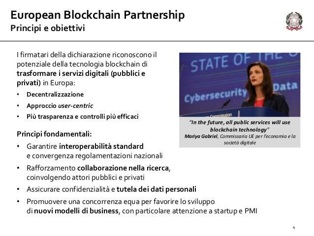 4 I firmatari della dichiarazione riconoscono il potenziale della tecnologia blockchain di trasformare i servizi digitali ...