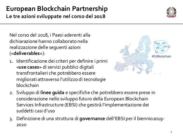 5 European Blockchain Partnership Le tre azioni sviluppate nel corso del 2018 Nel corso del 2018, i Paesi aderenti alla di...