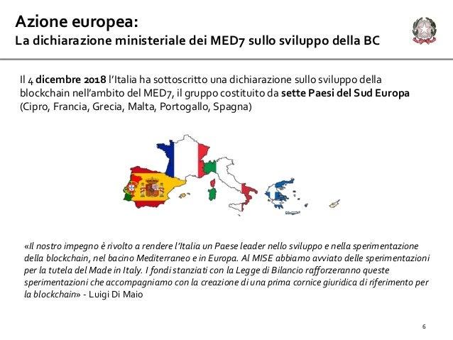 6 Azione europea: La dichiarazione ministeriale dei MED7 sullo sviluppo della BC Il 4 dicembre 2018 l'Italia ha sottoscrit...