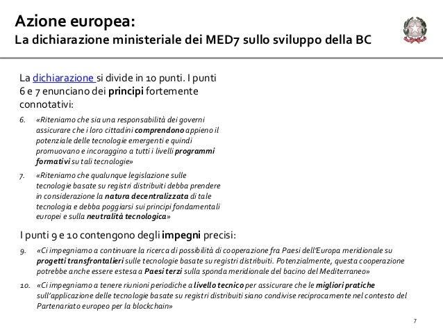 7 Azione europea: La dichiarazione ministeriale dei MED7 sullo sviluppo della BC La dichiarazione si divide in 10 punti. I...